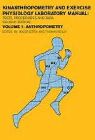 Anthropometry: Kinanthropometry and Exercise Physiology Laboratory Manual: Test Procedures and Data